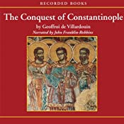 The Conquest of Constantinople | [Geoffroy de Villehardouin]