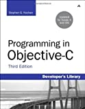 img - for Programming in Objective-C, Third Edition (Developer's Library) 3rd (third) Edition by Kochan, Stephen G. published by Addison-Wesley Professional (2011) book / textbook / text book