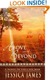 Above and Beyond: A Novel of the Civil War: Romantic Military Fiction (Hearts Through History Book 2)