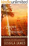 Above and Beyond: A Novel of the Civil War: Romantic Military Fiction (Military Heroes Through History Book 2)
