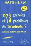 Mathmatiques - Exos - 273 exercices et 18 problmes de Terminale S