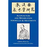Acupuncture & Moxibustion Formulas & Treatments (Great Masters Series)