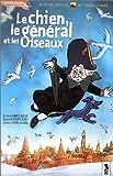 echange, troc Le Chien, le général et les oiseaux [VHS]
