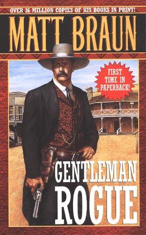 Gentleman Rogue, MATT BRAUN