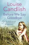 Louise Candlish Before We Say Goodbye