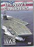 US Navy Carriers: Weapons of War