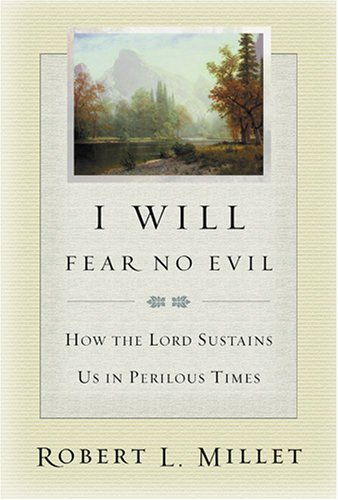 Image for I Will Fear No Evil: How the Lord Sustains Us in Perilous Times