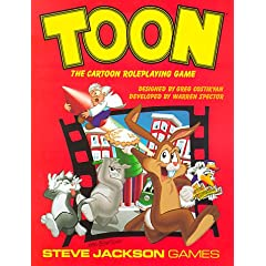 Toon: The Cartoon Roleplaying Game by Greg Costikyan and Warren Spector
