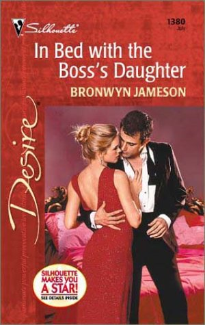 In Bed With The Boss'S Daughter (Desire, 1380), Bronwyn Jameson