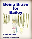 Being Brave for Bailey