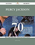 Percy Jackson 70 Success Secrets - 70 Most Asked Questions On Percy Jackson - What You Need To Know