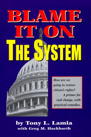 Image for Blame It on the System How Are We Going to Restore Citizen's Rights?