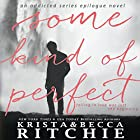 Some Kind of Perfect Audiobook by Krista Ritchie, Becca Ritchie Narrated by Mark Boyett, Therese Plummer, Stephen Dexter, Maxine Mitchell, Gregory Salinas, Jessica Almasy