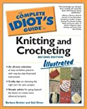 Complete Idiot's Guide to Knitting and Crocheting Illustrated, 2ndEdition