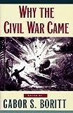 Why the Civil War Came (Gettysburg Civil War Institute Books)