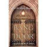 Bang on The Door, by Sri Sri Ravi Shankar