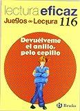 img - for Devu lveme el anillo, pelo cepillo / Give me the Ring, Hair Brush: Lectura eficaz / Effective Reading (Juegos De Lectura / Reading Games) (Spanish Edition) book / textbook / text book