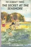 The Bobbsey Twins the Secret at the Seashore (The Bobbsey Twins, 3) (0448080036) by Hope, Laura Lee