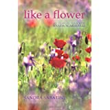 Like a Flower: My Years of Yoga with Vanda Scaravelliby Sandra Sabatini