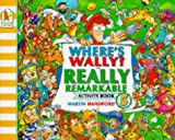 Where's Wally?: Really Remarkable Activity Book (Where's Wally?) (0744543185) by MARTIN HANDFORD