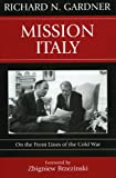 Mission Italy: On the Front Lines of the Cold War (0742539989) by Richard N. Gardner
