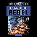 Starship: Rebel Audiobook by Mike Resnick Narrated by Jonathan Davis, Mike Resnick