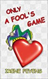 img - for Only A Fool's Game book / textbook / text book