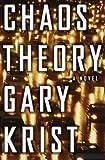 Chaos Theory: A Novel (0375500804) by Krist, Gary