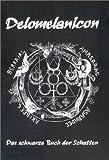 Delomelanicon: Das schwarze Buch der Schatten