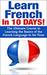 French: French In 10 DAYS! - The Ulti...