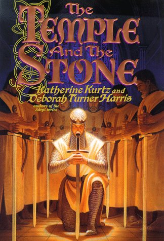 The Temple and the Stone, Katherine Kurtz, Deborah Turner Harris