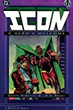 Icon: A Hero's Welcome (Milestone Comics Library)