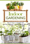 Indoor Gardening: How to Grow a Lusci...