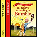 The Ashes According to Bumble (       UNABRIDGED) by David Lloyd Narrated by James Quinn