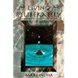 Living Deliberately: the Discovery and Development of Avatarby Harry Palmer