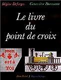 echange, troc Geneviève Dormann, Régine Deforges, Anne Spengler - Le livre du point de croix