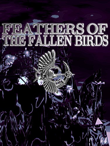 FEATHERS OF THE FALLEN BIRDS