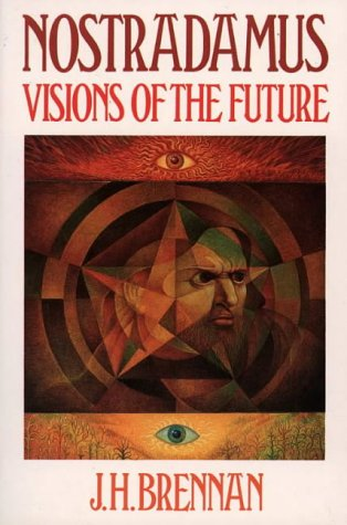 Nostradamus : Visions of the Future, Brennan,J.H.