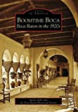 img - for Boomtime Boca: Boca Raton in the 1920s (FL) (Images of America) by Susan Gillis (2007-07-30) book / textbook / text book