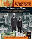 Righting Canada's Wrongs: The Komagat...