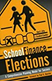 img - for School Finance Elections: A Comprehensive Planning Model for Success book / textbook / text book