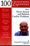 100 Q&A About Heart Attack and Related Cardiac Problems (100 Questions & Answers) (0763712949) by Chung, Edward K.