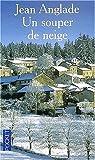 echange, troc Jean Anglade - Un Souper De Neige