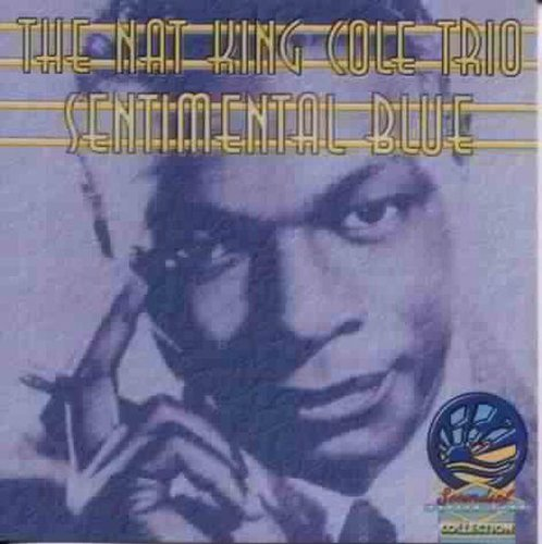 Nat King Cole - SENTIMENTAL BLUE - Zortam Music