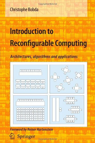 Introduction to Reconfigurable Computing: Architectures, Algorithms, and Applications