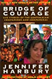 img - for Bridge of Courage: Life Stories of the Guatemalan Companeros & Companeras book / textbook / text book