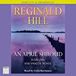 An April Shroud (       UNABRIDGED) by Reginald Hill Narrated by Colin Buchanan