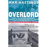 Overlord: D-Day and the Battle for Normandy, 1944 (Pan Grand Strategy Series)by Sir Max Hastings