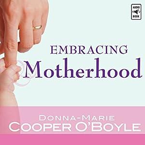 Embracing Motherhood Audiobook