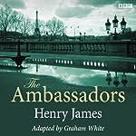The Ambassadors (Dramatised) | Henry James,Graham White (dramatisation)
